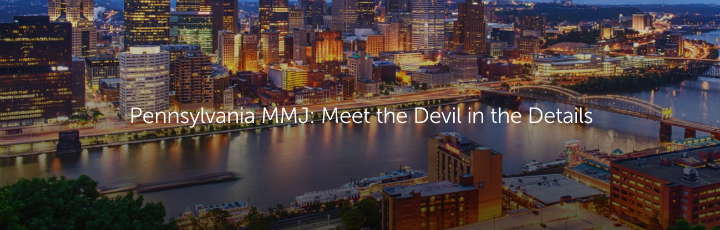 Pennsylvania MMJ: Meet the Devil in the Details