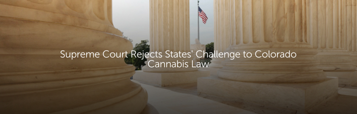 Supreme Court Rejects States' Challenge to Colorado Cannabis Law