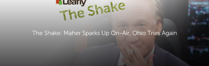 The Shake: Maher Sparks Up On-Air, Ohio Tries Again