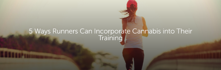 5 Ways Runners Can Incorporate Cannabis into Their Training