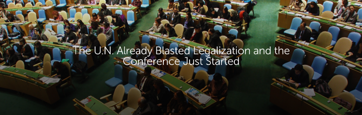 The U.N. Already Blasted Legalization and the Conference Just Started