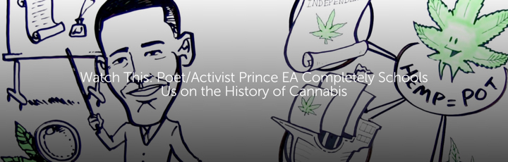 Watch This: Poet/Activist Prince EA Completely Schools Us on the History of Cannabis