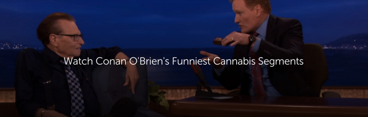 Watch Conan O'Brien's Funniest Cannabis Segments