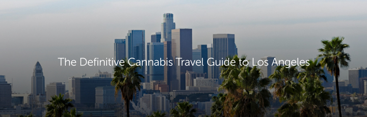 The Definitive Cannabis Travel Guide to Los Angeles
