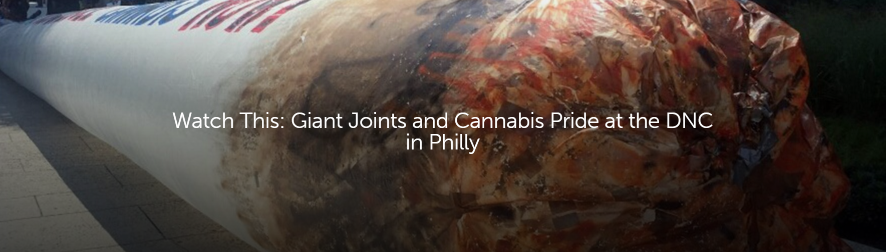 giant joints and cannabis pride at the DNC